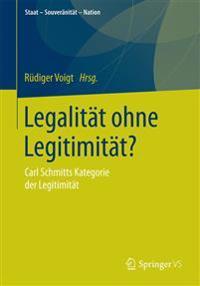 Legalität Ohne Legitimität?