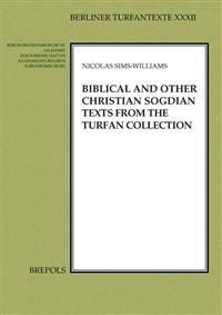 Biblical and other Christian Sogdian texts from the Turfan Collection