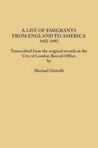 List of Emigrants from England to America 1682 1692