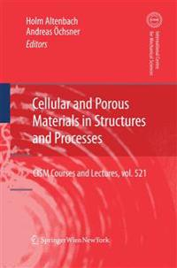 Cellular and Porous Materials in Structures and Processes