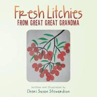 Fresh Litchies from Great Great Grandma