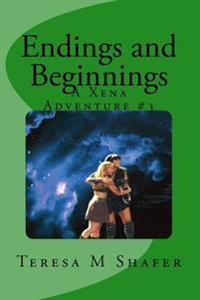 Endings and Beginnings: Xena & Gabrielle, Outside the Box Book Three