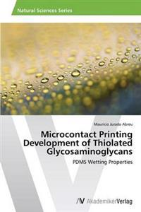 Microcontact Printing Development of Thiolated Glycosaminoglycans