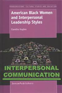 American Black Women and Interpersonal Leadership Styles