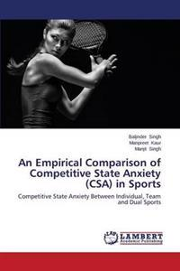 An Empirical Comparison of Competitive State Anxiety (CSA) in Sports