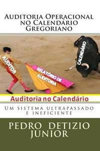 Auditoria Operacional No Calendario Gregoriano: Um Sistema Ultrapassado E Ineficiente