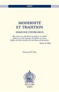 Modernite Et Tradition: Essais Sur L'Entre-Deux