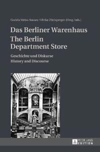 Das Berliner Warenhaus- The Berlin Department Store: Geschichte Und Diskurse- History and Discourse