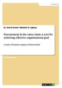 Procurement & the Value Chain. a Tool for Acheiving Effective Organizational Goal