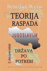 Teorija Raspada, Jugoslavija