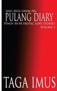 Ang MGA Lihim Ng Pulang Diary: Pinoy M/M Erotic Love Stories