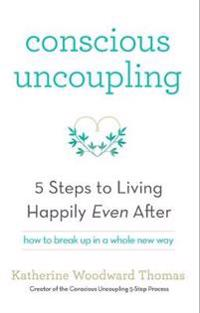 Conscious uncoupling - the 5 steps to living happily even after