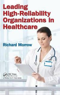 Leading High-Reliability Organizations in Healthcare