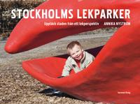 Stockholms lekparker : upptäck staden från ett lekperspektiv