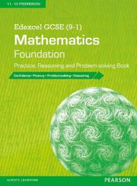 Edexcel GCSE (9-1) Mathematics: Foundation Practice, Reasoning and Problem-solving Book