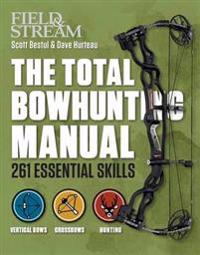 Field & Stream the Total Bowhunter Manual