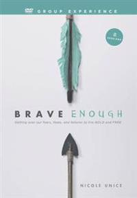 Brave Enough DVD Group Experience: Getting Over Our Fears, Flaws, and Failures to Live Bold and Free