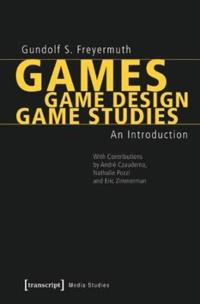 Games - Game Design - Game Studies: An Introduction