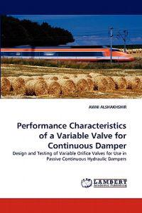 Performance Characteristics of a Variable Valve for Continuous Damper