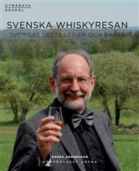 Svenska Whiskyresan : Sveriges destillerier och barer