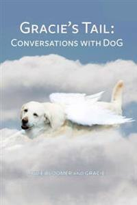 Gracie's Tail: Conversations with Dog