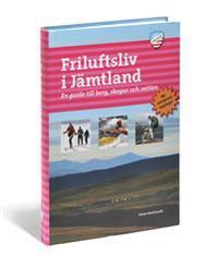 Friluftsliv i Jämtland : en guide till berg, skogar och vatten