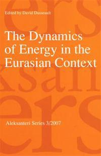 The Dynamics of Energy in the Eurasian Context.