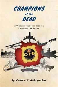 Champions of the Dead - Opp Crime-Fighters Seeking Proof of the Truth