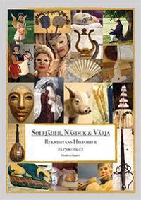 Solfjäder, näsduk & värja : rekvisitans historier på 1700-talet