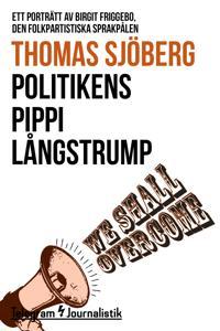 Politikens Pippi Långstrump - Ett porträtt av Birgit Friggebo, den folkpartistiska sprakfålen