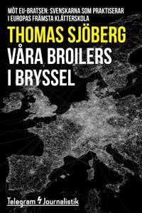 Våra broilers i Bryssel - Möt EU-bratsen: Svenskarna som praktiserar i Europas främsta klätterskola