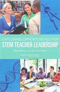 Exploring the Opportunities for Stem Teacher Leadership