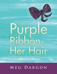 With Purple Ribbon in Her Hair
