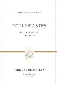 Ecclesiastes (Redesign): Why Everything Matters