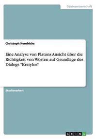 """Eine Analyse Von Platons Ansicht Uber Die Richtigkeit Von Worten Auf Grundlage Des Dialogs """"Kratylos"""""""