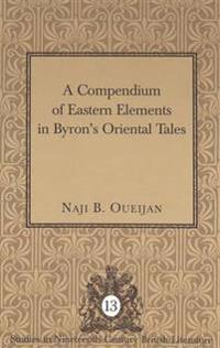 A Compendium of Eastern Elements in Byron's Oriental Tales
