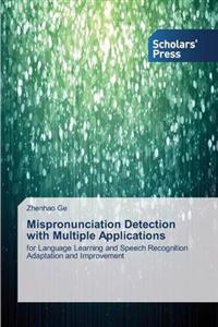 Mispronunciation Detection with Multiple Applications