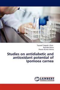Studies on Antidiabetic and Antioxidant Potential of Ipomoea Carnea