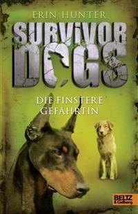 Survivor Dogs I 04. Die finstere Gefährtin