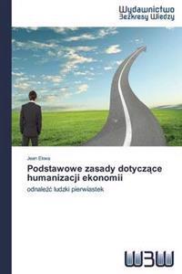 Podstawowe Zasady Dotycz Ce Humanizacji Ekonomii