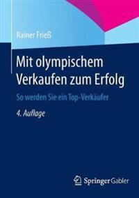 Mit Olympischem Verkaufen Zum Erfolg: So Werden Sie Ein Top-Verkäufer
