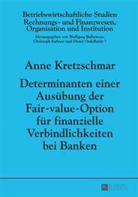 Determinanten Einer Ausuebung Der Fair-Value-Option Fuer Finanzielle Verbindlichkeiten Bei Banken