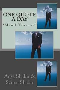 One Quote a Day: 'Mind Trained'