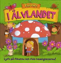 I Älvlandet : lyft på flikarna och finn hemligheterna