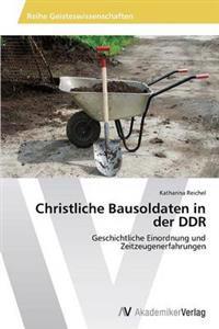 Christliche Bausoldaten in Der Ddr