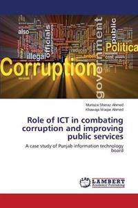 Role of Ict in Combating Corruption and Improving Public Services