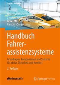 Handbuch Fahrerassistenzsysteme: Grundlagen, Komponenten Und Systeme Fur Aktive Sicherheit Und Komfort
