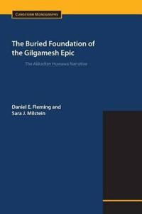 The Buried Foundation of the Gilgamesh Epic