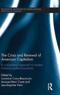 The Crisis and Renewal of American Capitalism: A Civilizational Approach to Modern American Political Economy