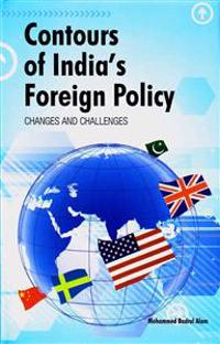 Contours of India's Foreign Policy: Changes and Challenges